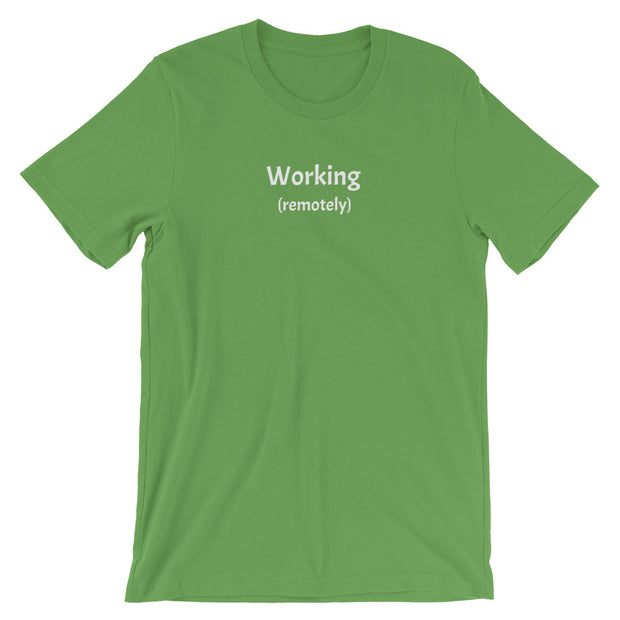 """Working (remotely)"" Short-Sleeve T-Shirt for Geeks, SysAdmins, and Engineers."