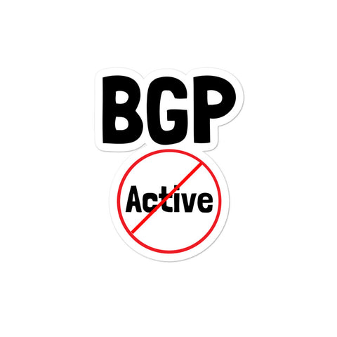 """BGP"" Not Active.  Bubble-free sticker"