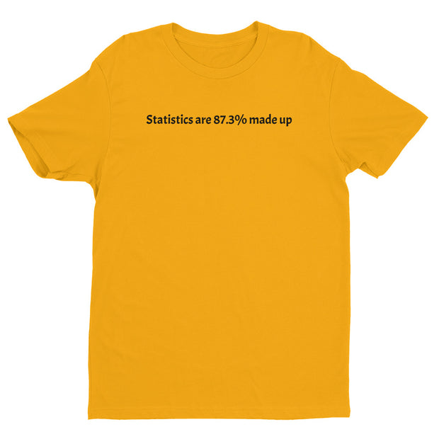 """Statistics are 87.3% made up"".  Short Sleeve T-shirt for geeks."