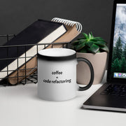 """coffee = code refactoring"" w/cactus for Geeks & Software Developers.  Matte Black Magic Mug."