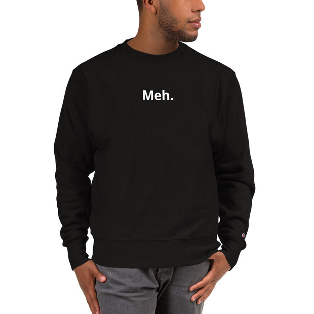 """Meh."" Champion Indifference Sweatshirt"