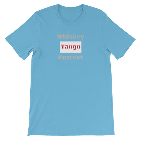 """Whiskey-Tango-Foxtrot"" on front.  ""WTF"" on back.  Short-Sleeve T-Shirt for Geeks."