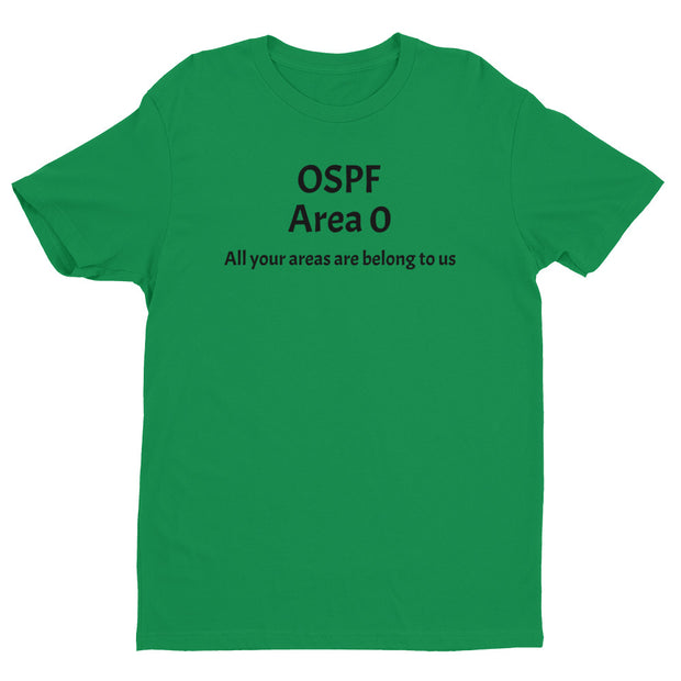 """OSPF Area 0 - All your areas are belong to us"".  Short Sleeve Tee for Network Engineers."