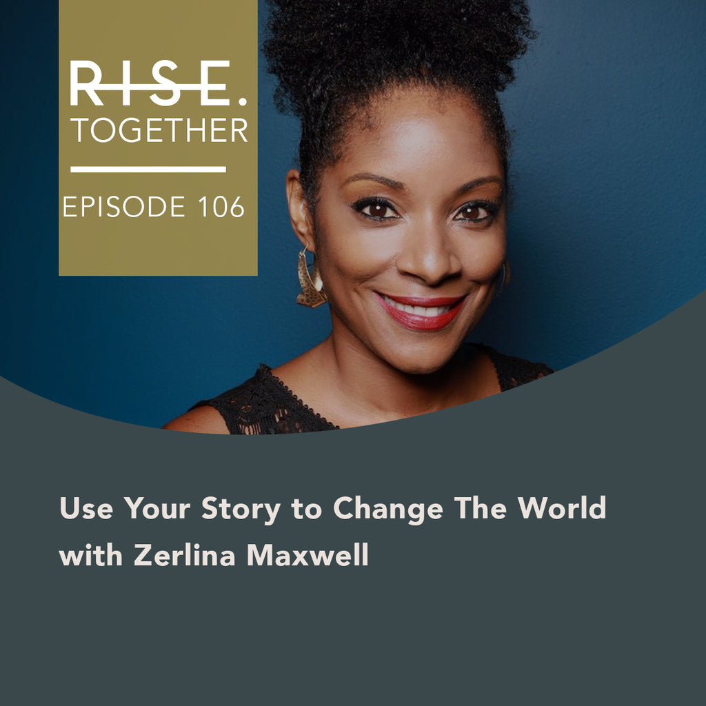 Use Your Story to Change The World with Zerlina Maxwell