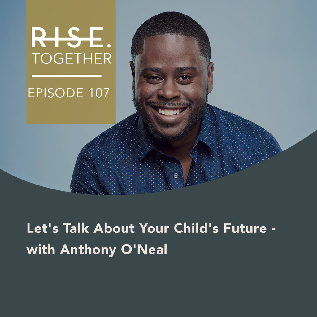 Let's Talk About Your Child's Future - with Anthony O'Neal