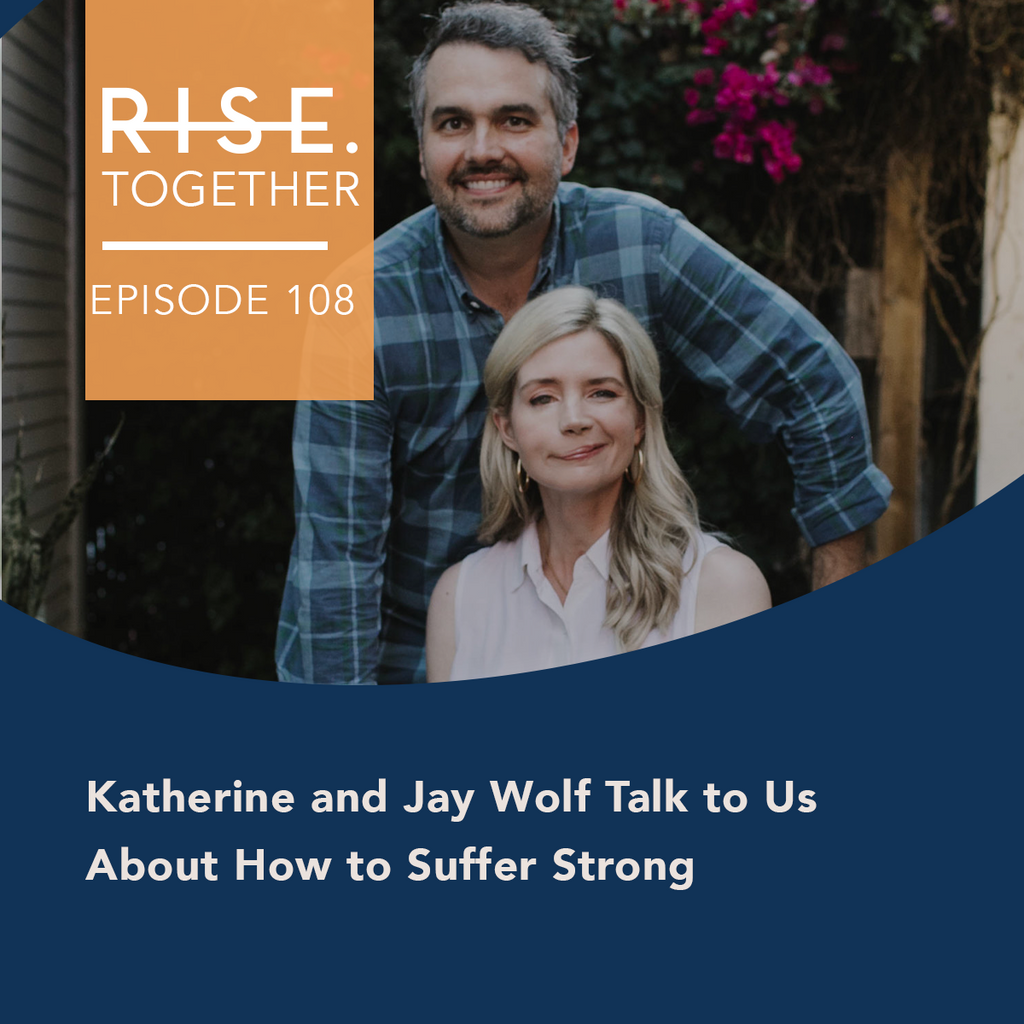 Katherine and Jay Wolf Talk to Us About How to Suffer Strong
