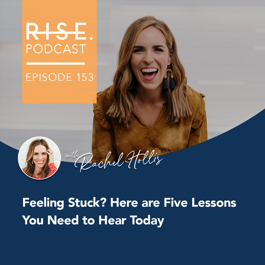Feeling Stuck? Here are Five Lessons You Need to Hear Today