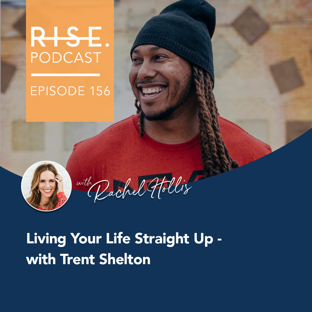 Living Your Life Straight Up - with Trent Shelton