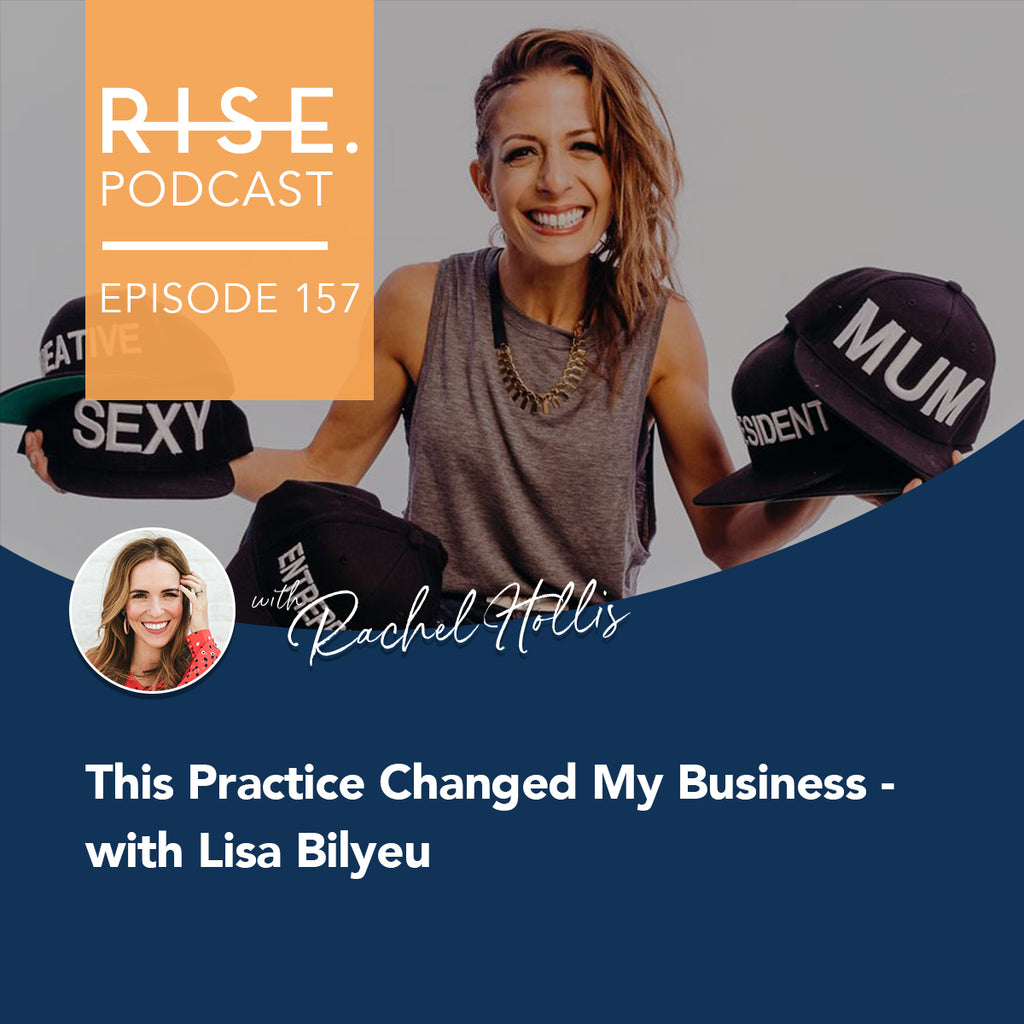 This Practice Changed My Business - with Lisa Bilyeu