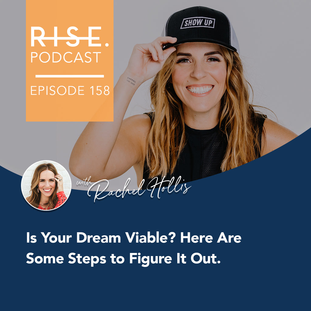 Is Your Dream Viable? Here Are Some Steps to Figure It Out.