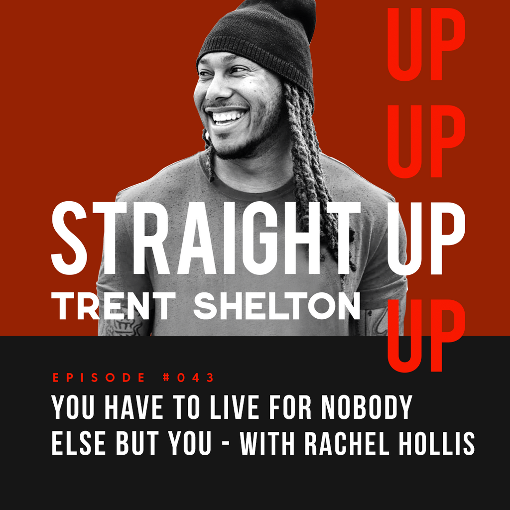 You Have to Live For Nobody Else But YOU - with Rachel Hollis