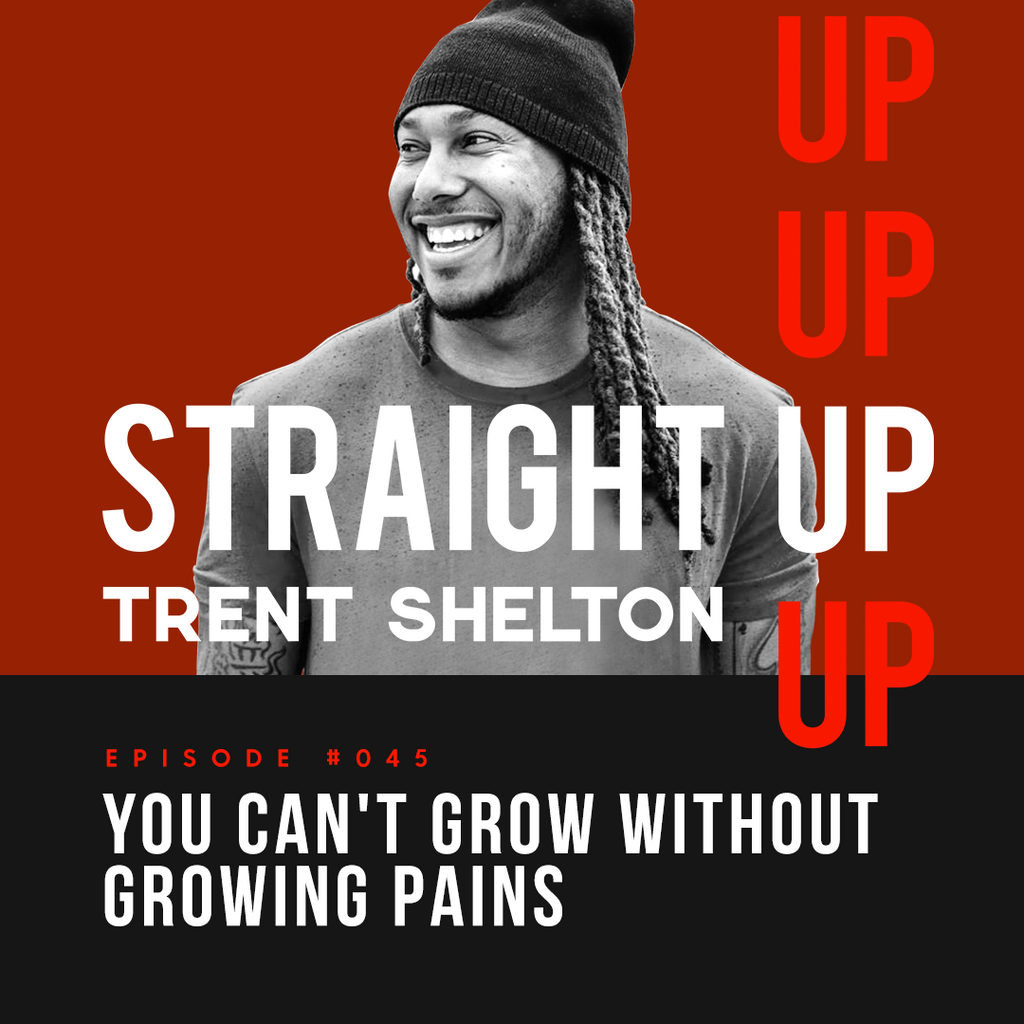 You Can't Grow Without Growing Pains