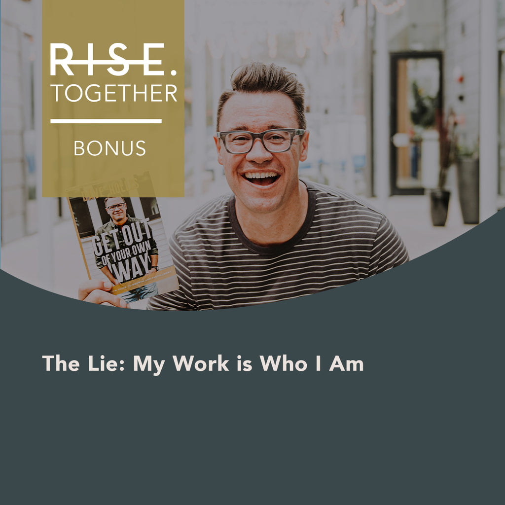 The Lie: My Work is Who I Am