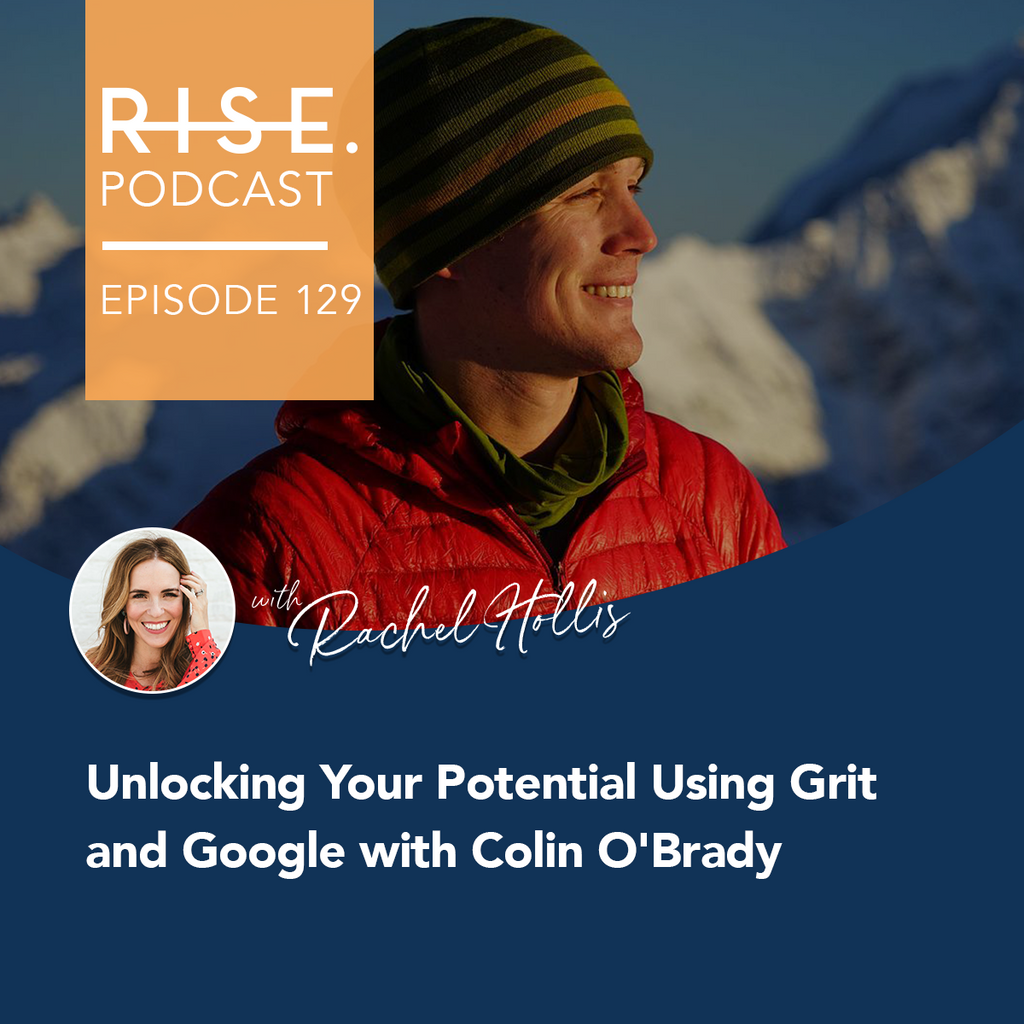 Unlocking Your Potential Using Grit and Google with Colin O'Brady