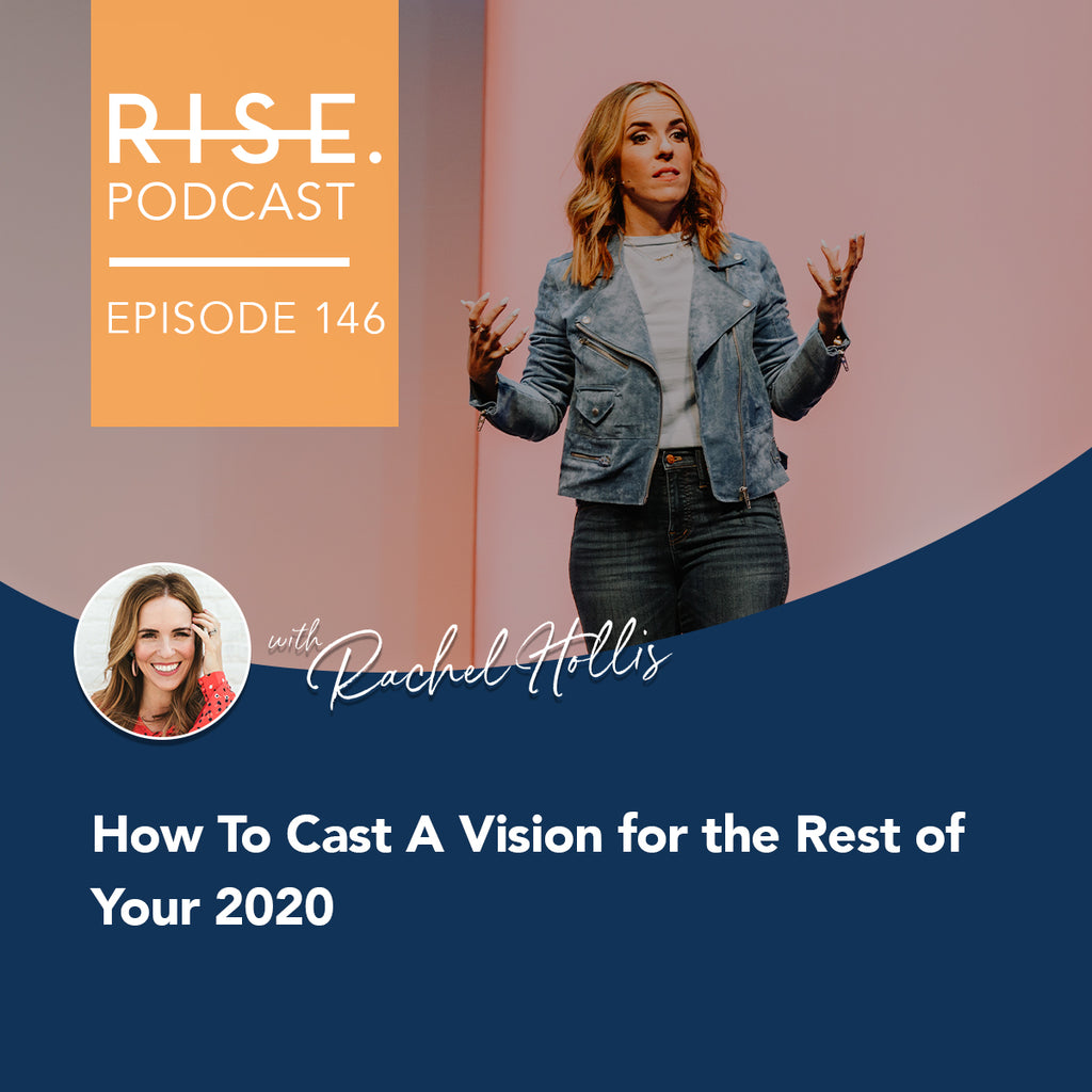 How To Cast A Vision for the Rest of Your 2020