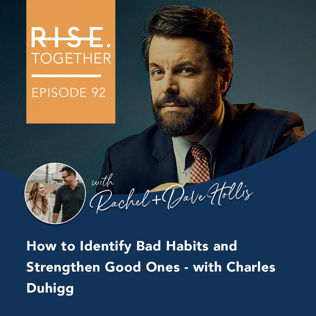 How to Identify Bad Habits and Strengthen Good Ones - with Charles Duhigg