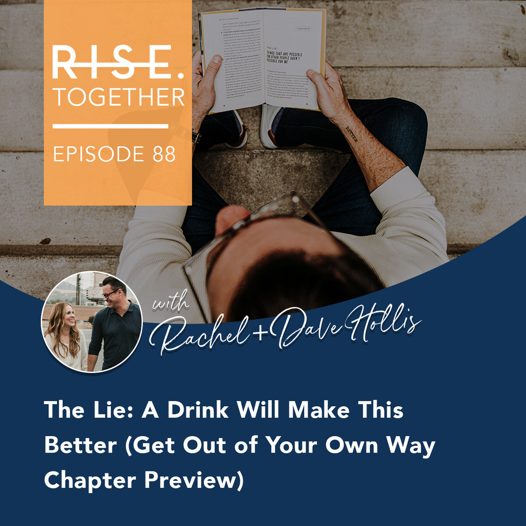 The Lie: A Drink Will Make This Better (Get Out of Your Own Way Chapter Preview)
