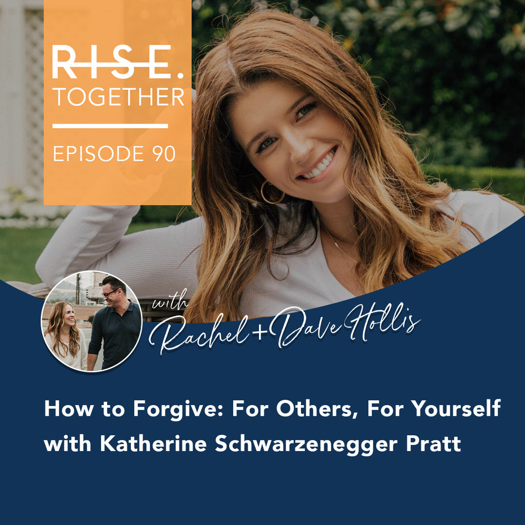 How to Forgive: For Others, For Yourself - with Katherine Schwarzenegger Pratt