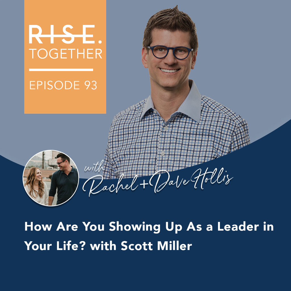 How Are You Showing Up As a Leader in Your Life? with Scott Miller