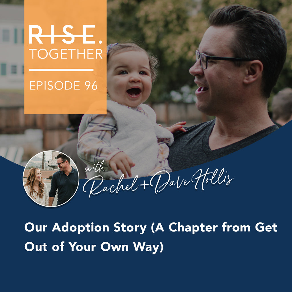 Our Adoption Story (A Chapter from Get Out of Your Own Way)