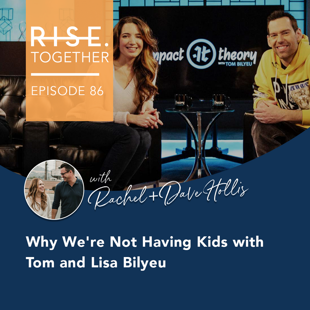 Why We're Not Having Kids with Tom and Lisa Bilyeu