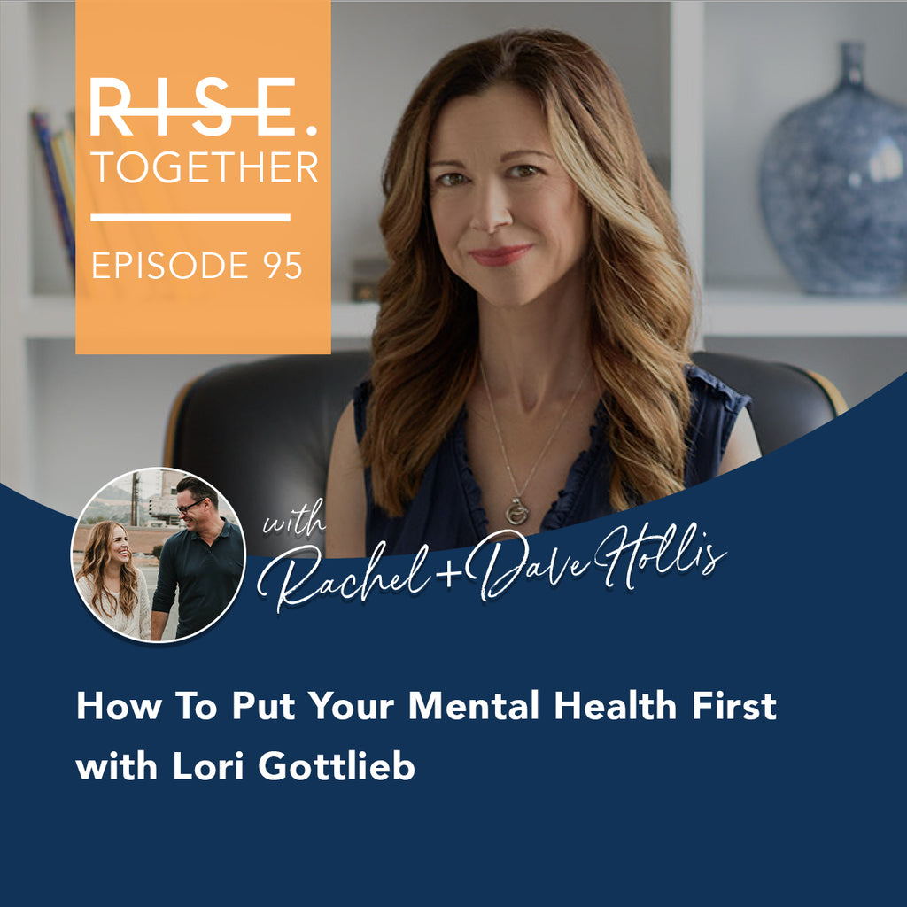 How To Put Your Mental Health First with Lori Gottlieb