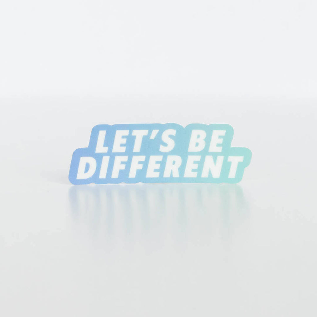 LET'S BE DIFFERENT STICKER - Hollis Co