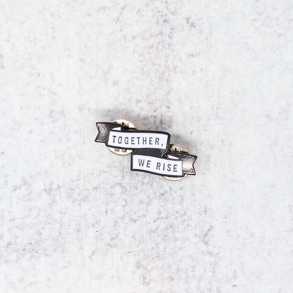 TOGETHER WE RISE PIN