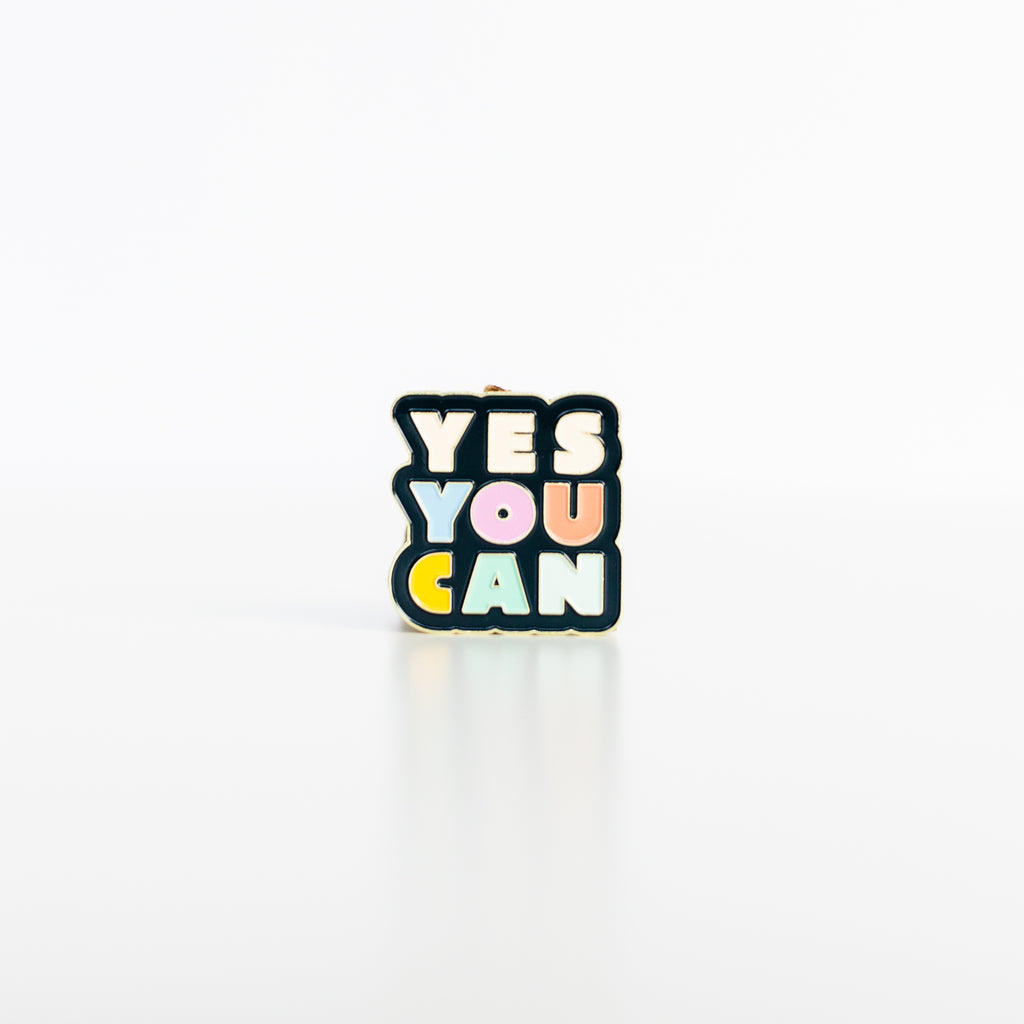 YES YOU CAN ENAMEL PIN - Hollis Co