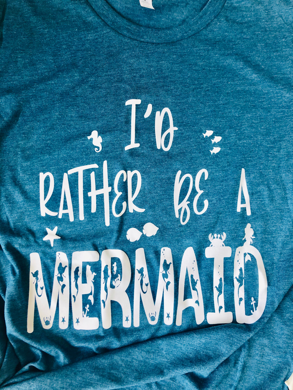 I'd Rather Be a Mermaid Tee