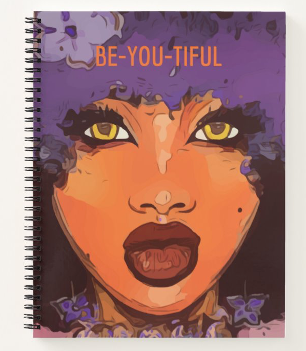 Be-YOU-Tiful - Custom Afrocentric Notebook