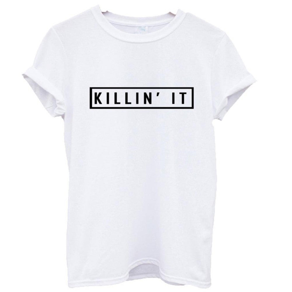 Killin It Cotton Women T-shirt Tops Tee White Black Short Sleeve Tshirts
