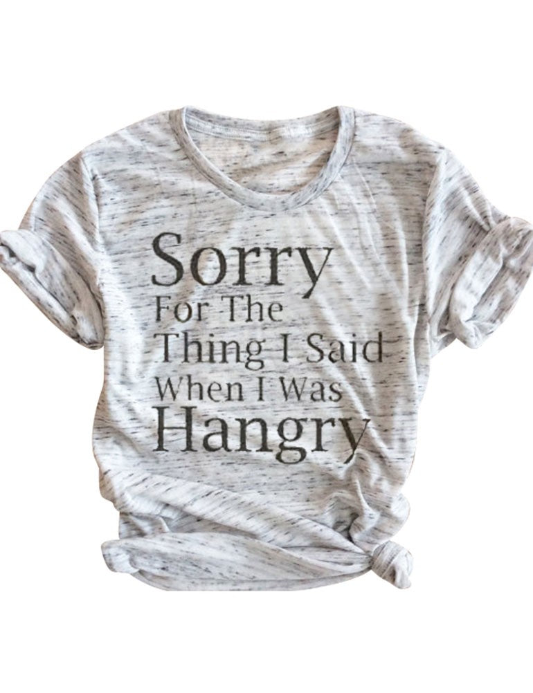 Women Summer Letter Print Tees Sorry For the Thing I said When I Was Hungry T-shirts