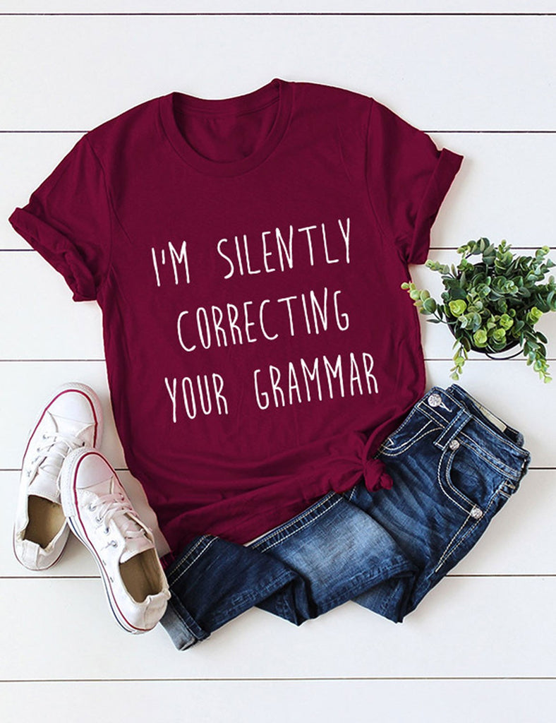 Women I'M SILENTLY CORRECTING YOUR GRAMMAR Letter Print Crew Neck Solid Color Casual Tops T-Shirt