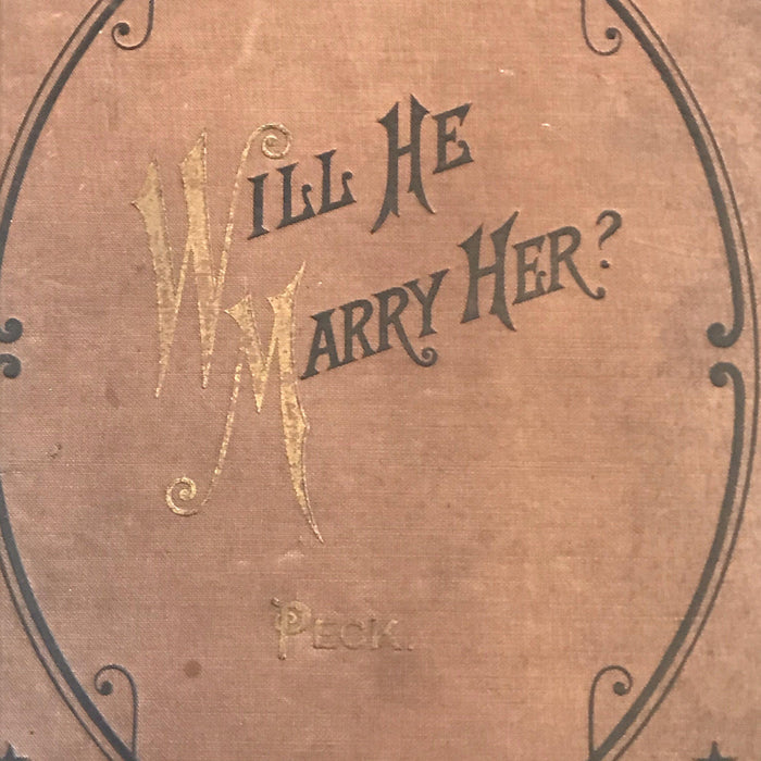 "Fabulous Antique 1885 Book - ""Will He Marry Her?"""