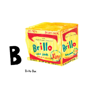 B is for Brillo Box. In the mid-1960s, Andy Warhol, furthered his investigation of American consumerism with his wood and screenprint Brillo Box sculptures. Initially, they didn't sell, and this simple, knock-off consumer product infuriated the critics. Today each is valued around $1m.