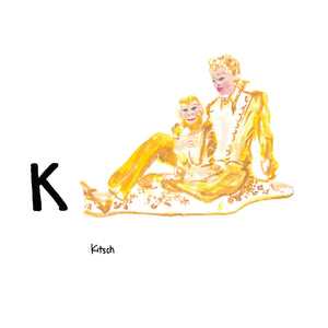 K is for Kitsch. 'Kitsch' is used to describe artwork or objects that are considered 'lowbrow' or excessively garish. Much of Jeff Koons artwork is considered kitsch, especially works from his 'Banality Series' such as this life sized, gilded porcelain sculpture depicting Michael Jackson and his pet chimpanzee, Bubbles.