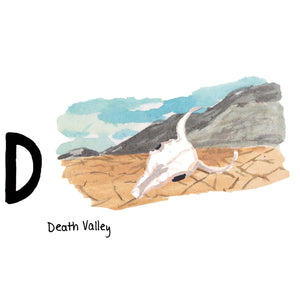 D is for Death Valley. Death Valley is recognized as the hottest place in the United States. It is common for temperatures to exceed 115 degrees farenheit in the summer months.