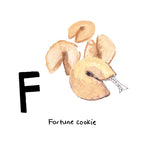 F is for Fortune Cookie. A California invention inspired by the Japanese fortune tradition o-mikuji.
