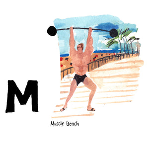 M is for Muscle Beach. This outdoor, seaside gym, stretching along the Santa Monica boardwalk is said to be the birthplace of the physical fitness boom that hit the United States in 1933.