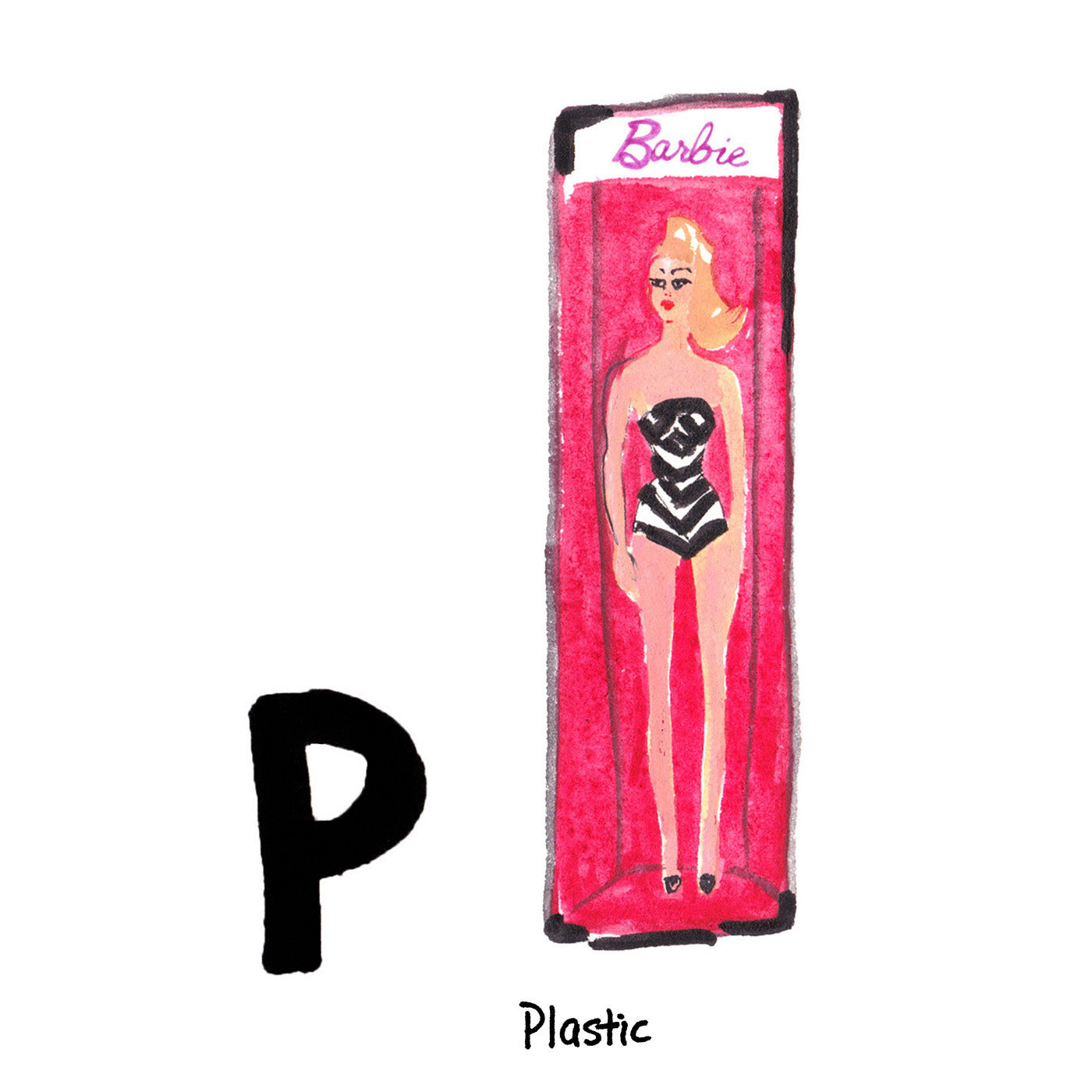 P is for Plastic. The Barbie doll was created in California in 1959 by the inventor Ruth Handler.