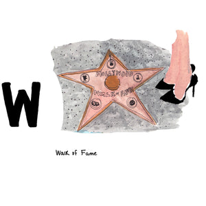 W is for Walk of Fame. The Walk of Fame is a stretch of sidewalk on Hollywood Boulevard where the entertainment success of actors, musicians, film directors and producers are memorialized.