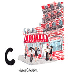 "C is for Hotel Chelsea. The Hotel Chelsea is an iconic Chelsea landmark. It has been called home by famous writers, artists and musicians over many decades. Leonard Cohen wrote the song ""Chelsea Hotel No 2"" in 1974, vibrantly describing the creative, art fueled bohemian lifestyle of 1970s New York City."