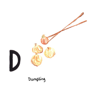 D is for Dumpling. Chinatown in Lower Manhattan is home to the highest concentration of Chinese people in the Western Hemisphere, and is home to over 300 restaurants.