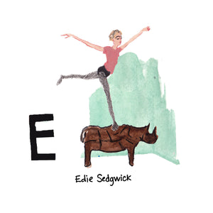 E is for Edie Sedgwick. Edie Sedgwick was a 1960s actress, 'it girl' and model from California. She was famously known as one of Andy Warhol's muses from The Factory, starring in many of his short films.
