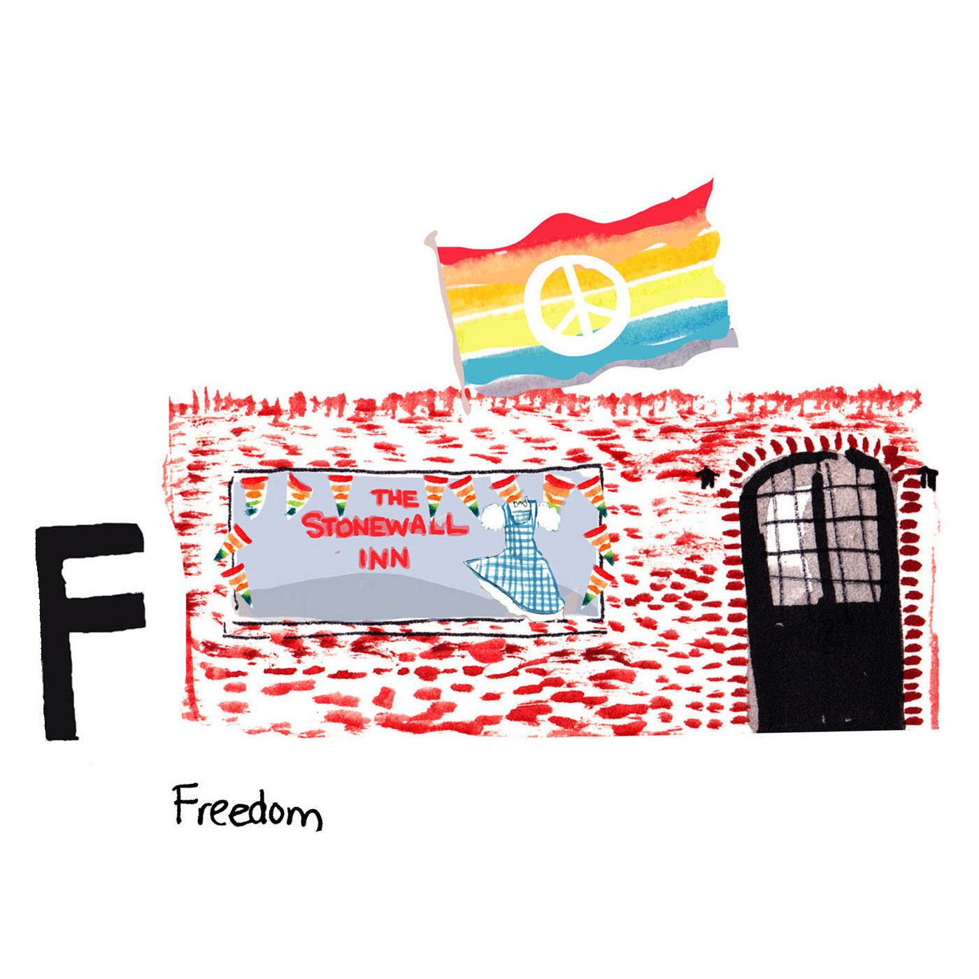 F is for Freedom. In 1969 the gay rights movement launched with the Stonewalll Riots, a series of violent demonstrations between the LGBT community and the Greenwich Village police. The Stonewall Inn is a LGBT friendly bar and has been declared a National Historic Landmark.