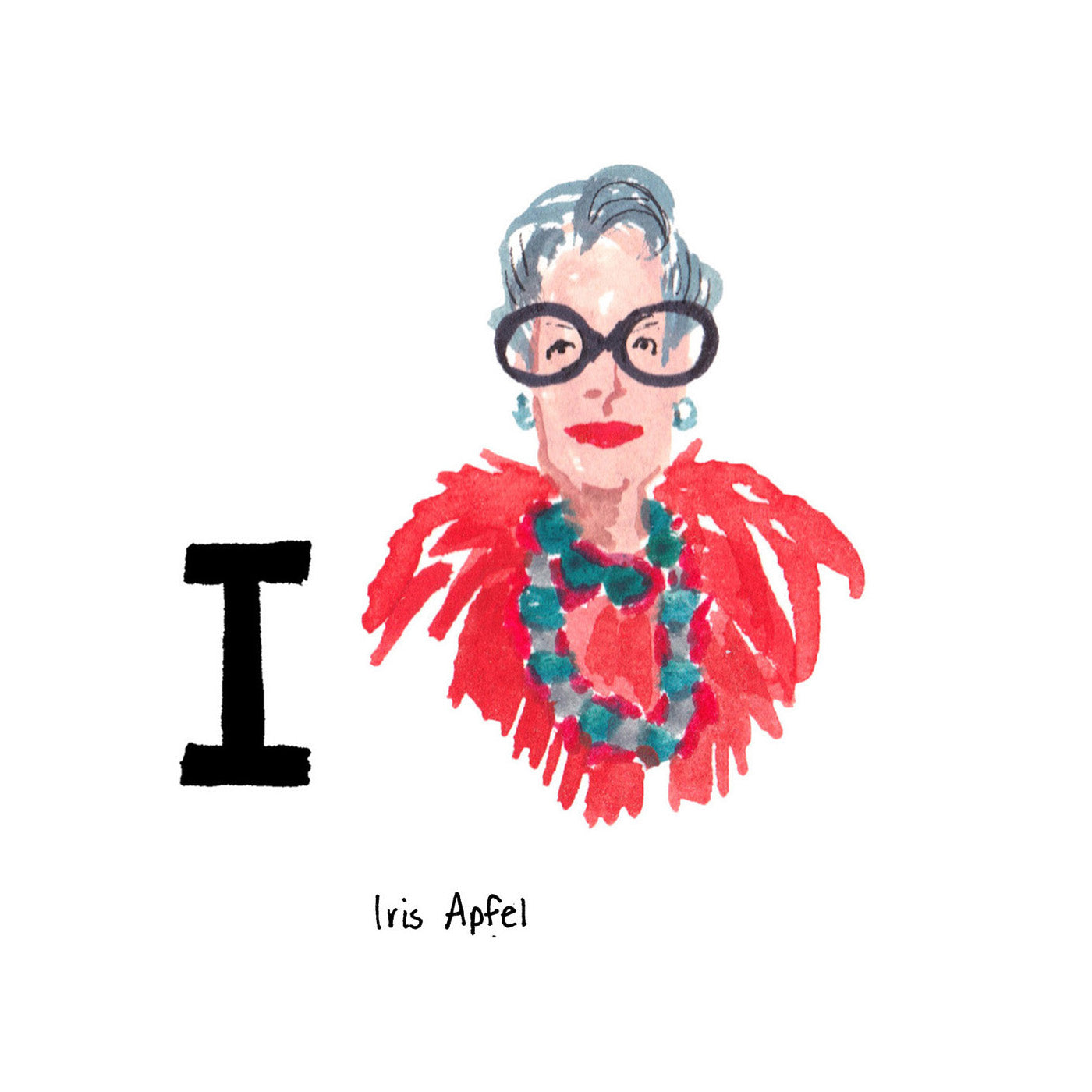 I is for Iris Apfel. Iris Apfel was born in 1921 and grew up in Queens. A collector, interior designer, entrepreneur, and fashion icon she's best known for her oversized glasses, and bold, layered accessories.