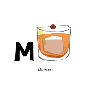 M is for Manhattan. The origination of the cocktail made solely of whiskey, vermouth and bitters is unconfirmed, but is claimed to have been invented in the Manhattan Club, according to their history book.
