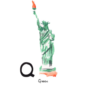 Q is for Queen. The Queen a.k.a. Statue of Liberty, is a neoclassical sculpture on Liberty Island in the New York City Harbour. She symbolizes freedom and democracy, and was gifted from France in 1886.