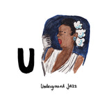 U is for Underground Jazz. The 1920s prohibition era marked a thriving underground speakeasy and jazz scene in Harlem. Iconic jazz singer, Billie Holiday, found fame at Jerry's on 133rd Swing Street.